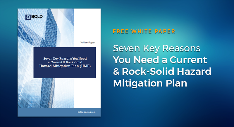 Seven Reasons You Need a Current Hazard Mitigation Plan