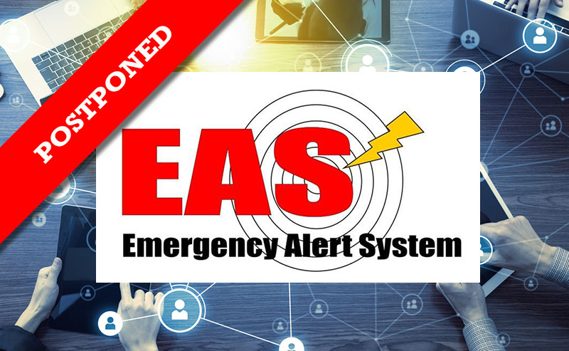 Nationwide Test of Integrated Public Alert and Warning System (IPAWS) Postponed Until October 3, 2018