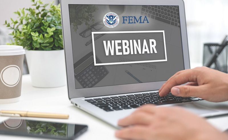 Update: FY20 Hazard Mitigation Assistance Grants, FEMA to Offer Webinars for Additional Information and Guidance